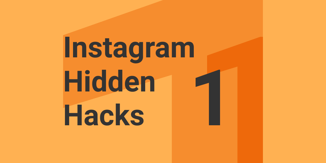 Instagram Hidden Hacks: Part 1
