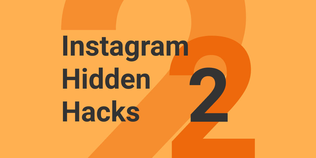 Instagram Hidden Hacks: Part 2