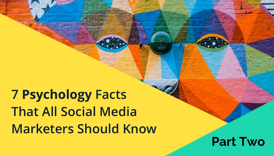 Seven Psychology Facts that Will Interest an Instagram Marketer: Part Two